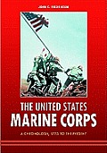 The United States Marine Corps: A Chronology, 1775 to the Present