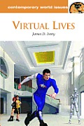 Virtual Lives: A Reference Handbook (Contemporary World Issues)