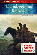 The Underground Railroad: A Reference Guide