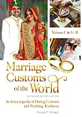 Marriage Customs of the World: An Encyclopedia of Dating Customs and Wedding Traditions, Expanded Second Edition