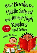 Best Books for Middle School and Junior High Readers: Grades 6-9, 3rd Edition