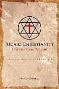 Judaic Christianity: The One True Religion