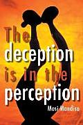 The Deception Is in the Perception