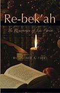 Re-Bek'ah: The Resurrection of Jesus Christ