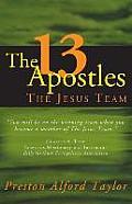 The 13 Apostles: The Jesus Team