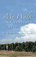 My Walk in a Vineyard with God
