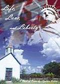 Life, Love, and Liberty