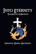Into Eternity: The Rise of the Prophets