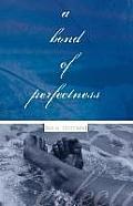 A Bond of Perfectness