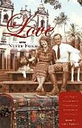 Love Never Fails: The Story of Jacob and Bertha Vande Kappelle, Missionaries to Latin America