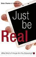 Just Be Real: What Kind of Image Are You Exposing?