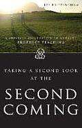 Taking a 2nd Look at the Second Coming: A Sensible Alternative to Current Prophecy Teaching