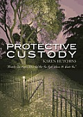 Protective Custody Miracles Can Happen When God Has You Right Where He Wants You