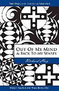 Out of My Mind and Back to My Senses: The Object of Life Is to Find Out Who I Am Before Time Runs Out
