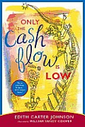 Only the Cash Flow Is Low: Warm and Witty Wisdom...West Indian Style!