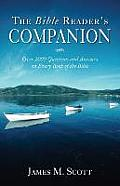 The Bible Reader's Companion: Over 2000 Questions and Answers on Every Book of the Bible
