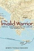 The Invalid Warrior: A Virtual Commentary on the Life of the Apostle Paul