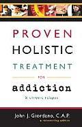 Proven Holistic Treatment for Addiction & Chronic Relapse