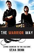 The Warrior Way: Living Counter to the Culture