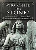 Who Rolled the Stone?: Meditations & Poems on the Resurrected Life