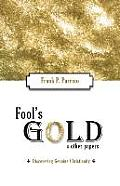 Fool's Gold and Other Papers: Discovering Genuine Christianity