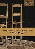 Longing to Understand? Me Too