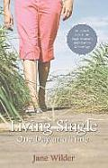 Living Single One Day at a Time: An Honest Look at the Single Woman's Daily Battles
