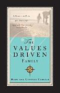 The Values-Driven Family: A Proactive Plan for Successful Biblical Parenting
