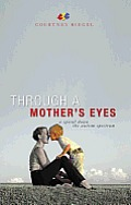 Through a Mother's Eyes: A Spiral Down the Autism Spectrum