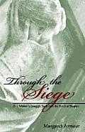 Through the Siege: One Woman's Struggle Back from the Brink of Despair