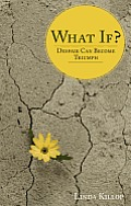 What If?: Despair Can Become Triumph