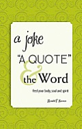 A Joke, a Quote, & the Word: Feed Your Body, Soul and Spirit