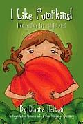 I Like Pumpkins!: Me Gustan Las Calabazas!