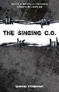 The Singing C.O.: My Life and Ministry as a Corrections Officer in the County Jail