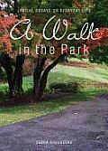A Walk in the Park: Lyrical Essays on Everyday Life