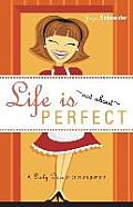 Life Is... Not about Perfect: A Daily Dose of Encouragement