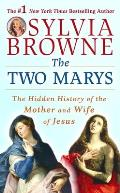 The Two Marys: The Hidden History of the Mother and Wife of Jesus Cover