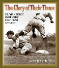 The Glory of Their Times: The Story of the Early Days of Baseball Told by the Men Who Played It [With Booklet with Historic Photos]