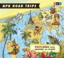 NPR Road Trips: Postcards from Around the Globe: Stories That Take You Away . . . (Abridged) Cover