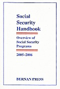 Social Security Handbook: Overview of Social Security Programs, 2005-2006