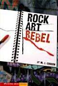 Rock Art Rebel (Vortex Books)