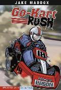 Go Kart Rush (Jake Maddox Sports Story)
