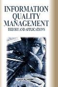 Information Quality Management: Theory and Applications