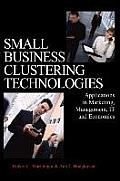 Small Business Clustering Technologies: Applications in Marketing, Management, IT and Economics