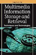 Multimedia Information Storage and Retrieval: Techniques and Technologies