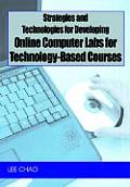 Strategies and Technologies for Developing Online Computer Labs for Technology-Based Courses