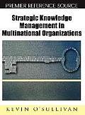 Strategic Knowledge Management in Multinational Organizations
