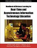 Handbook of distance learning for real-time and asynchronous information technology education
