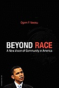 Beyond Race: A New Vision of Community in America