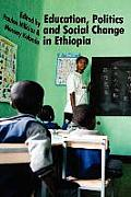 Education, Politics and Social Change in Ethiopia
